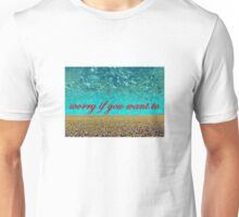 worry if you want to Unisex T-Shirt