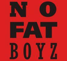 NO FAT BOYZ by Jessë Valentine Portz