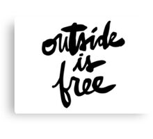 Outside Is Free : Black Lettering Canvas Print