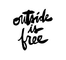 Outside Is Free : Black Lettering Photographic Print