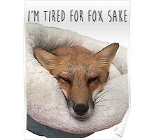 I'm Tired For Fox Sake  Poster