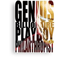 Genius, Billionaire, Playboy, Philanthropist Canvas Print