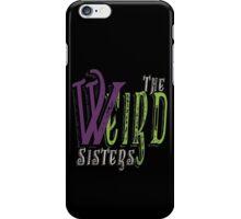 The Weird Sisters II  iPhone Case/Skin