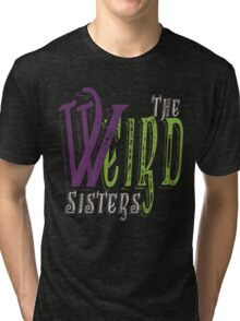 The Weird Sisters II  Tri-blend T-Shirt