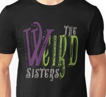 The Weird Sisters II  Unisex T-Shirt