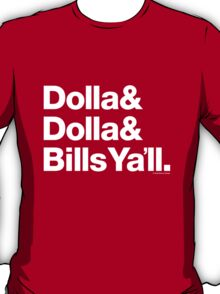 Dolla Dolla Bills Eastbound & Down Helvetica Ampersand Products T-Shirt