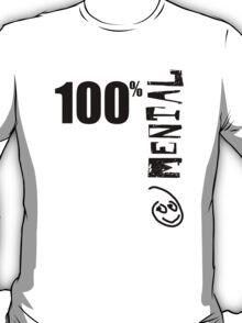 100% Mental Tee T-Shirt