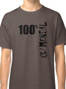 100% Mental Tee Classic T-Shirt