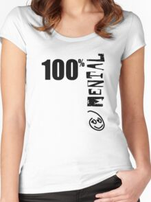 100% Mental Tee Women's Fitted Scoop T-Shirt