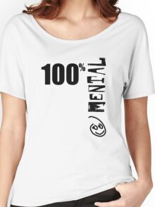 100% Mental Tee Women's Relaxed Fit T-Shirt