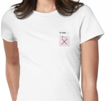 You Missed Womens Fitted T-Shirt