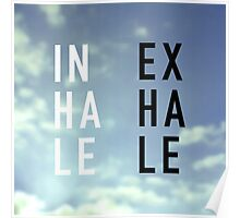 Inhale - Exhale Poster