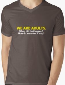 We are adults. When did that happen? How do we make it stop? Mens V-Neck T-Shirt