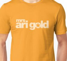 Mrs Ari Gold Unisex T-Shirt