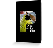 P is for pear Greeting Card