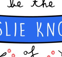 Be the Leslie Knope of Whatever You Do - Red, White & Blue Sticker