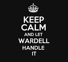 Keep calm and let Wardell handle it! T-Shirt