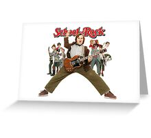 SCHOOL OF ROCK Greeting Card