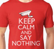 Keep Calm and Say Nothing Unisex T-Shirt