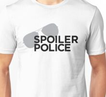 Spoiler Police (They're always watching.) Unisex T-Shirt