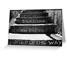 Every Step You Take Greeting Card