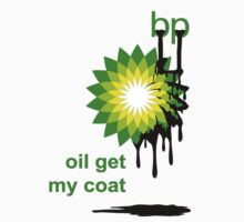 BP: Oil Get My Coat by Pat Scullion