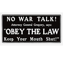 Obey The Law - Keep Your Mouth Shut  Photographic Print