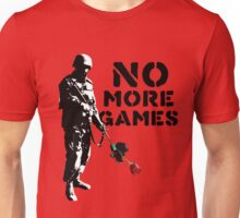 No More Games Unisex T-Shirt