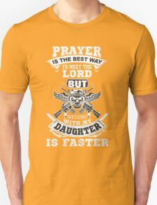 Mess With My Daughter and Meet The Lord! T-Shirt