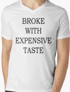 Broke With Expensive Taste Mens V-Neck T-Shirt