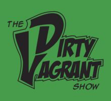 The Dirty Vagrant Show - Official T-Shirt by thedirtyvagrant