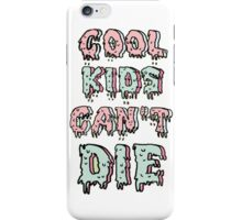 Cool Kids Can't Die iPhone Case/Skin