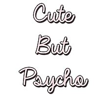 Cute But Psycho by shoptumblr