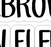 Eyebrows On Fleek Sticker