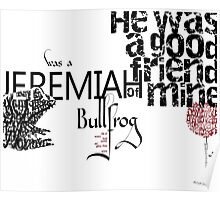 Jeremiah was a Bullfrog Typography Tribute Poster