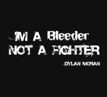 Im a Bleeder not a Fighter Custom by Nathan Borg