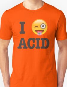 I Love Acid Unisex T-Shirt