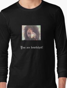 Messiah Marcolin - You Are Bewitched! Long Sleeve T-Shirt
