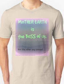 Mother Earth is Boss! T-Shirt