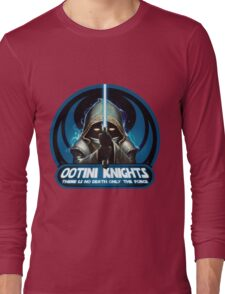 Ootini Knights  - There is no death, only the force. Long Sleeve T-Shirt