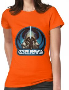 Ootini Knights  - There is no death, only the force. Womens Fitted T-Shirt