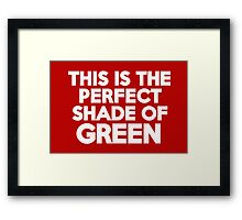 This t-shirt is the perfect shade of green Framed Print