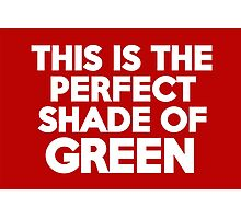 This t-shirt is the perfect shade of green Photographic Print