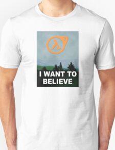 I Want To Believe - Half Life 3 Unisex T-Shirt