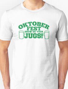 OKTOBERFEST show us your JUGS! funny Unisex T-Shirt