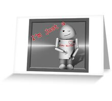I'm Just a Love Machine! - Happy Valentine's Day! Greeting Card