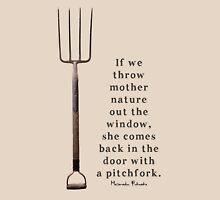 If we Throw Mother Nature out the Window...Masanobu Fukuoka Quote Unisex T-Shirt