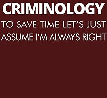 imajred in criminology to save time let's just assume i'm ney.... by teeshirtz