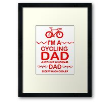 I'm A Cycling Dad - Red Font T Shirts, Stickers and Other Gifts Framed Print