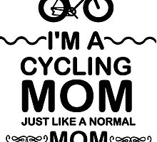 I'm A Cycling Mom - Black Font T Shirts, Stickers and Other Gifts by zandosfactry
